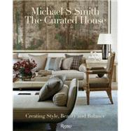 The Curated House by Smith, Michael S.; Reed, Julia (CON), 9780847846313