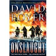 Onslaught The War With China--The Opening Battle by Poyer, David, 9781250056313