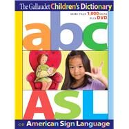 The Gallaudet Children's Dictionary of American Sign Language by Gallaudet University Press; Gordon, Jean M.; Tilley, Debbie; Lott, Peggy Swartzel; Renner, Daniel, 9781563686313