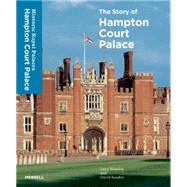 The Story of Hampton Court Palace by Worsley, Lucy; Souden, David, 9781858946313