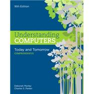 Understanding Computers Today and Tomorrow, Comprehensive by Morley, Deborah; Parker, Charles S., 9781305656314