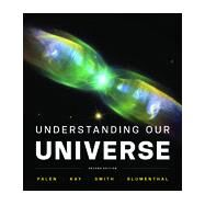 Understanding Our Universe by Palen, Stacy; Kay, Laura; Smith, Brad; Blumenthal, George, 9780393936315