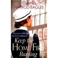 Keep the Home Fires Burning by Harrod-Eagles, Cynthia, 9780751556315