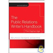 The Public Relations Writer's Handbook: The Digital Age, 2nd Edition by Aronson, Merry; Spetner, Don; Ames, Carol, 9780787986315