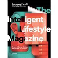 The Intelligent Lifestyle Magazine by Franchi, Francesco; Rocca, Christian; Ehmann, Sven; Klanten, Robert, 9783899556315
