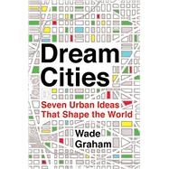 Dream Cities by Graham, Wade, 9780062196316