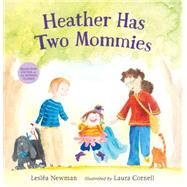 Heather Has Two Mommies by NEWMAN, LESLEACORNELL, LAURA, 9780763666316