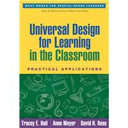 Universal Design for Learning in the Classroom Practical Applications by Hall, Tracey E.; Meyer, Anne; Rose, David H., 9781462506316