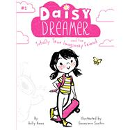 Daisy Dreamer and the Totally True Imaginary Friend by Anna, Holly; Santos, Genevieve, 9781481486316