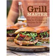 Grill Master (Williams-Sonoma) by Thompson, Fred; Kachatorian, Ray, 9781616286316