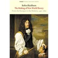 The Making of New World Slavery by BLACKBURN, ROBIN, 9781844676316