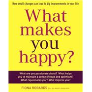 What makes you happy? by Robards, Fiona, 9781921966316