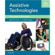 Assistive Technologies: Principles and Practice by Cook, Albert M., 9780323096317