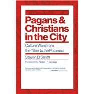 Pagans and Christians in the City by Smith, Steven D., 9780802876317