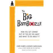 The Big Bamboozle by Huber, Cheri; Narayanan, Ashwini, 9780991596317