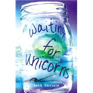 Waiting for Unicorns by Hautala, Beth, 9780525426318