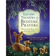 Lucado Treasury of Bedtime Prayers: Prayers for Bedtime and Every Time of Day! by Lucado, Max; Lucado, Denalyn; Alderson, Lisa, 9780718016319