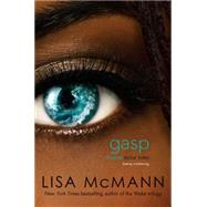 Gasp by McMann, Lisa, 9781442466319