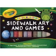 Crayola Color Workshop: Sidewalk Art and Games by Labat, Andrea; Kerner, Ivan, 9781607106319