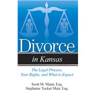 Divorce in Kansas by Mann, Scott M.; Muir, Stephanie Tucker, 9781943886319