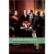 The French Second Empire: An Anatomy of Political Power by Roger Price, 9780521036320