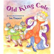 Old King Cole by Trapani, Iza, 9781580896320