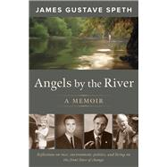 Angels by the River by Speth, James Gustave, 9781603586320