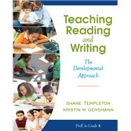 Teaching Reading and Writing The Developmental Approach by Templeton, Shane R.; Gehsmann, Kristin, 9780205456321