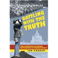 Battling With the Truth by Garden, Ian, 9780750956321