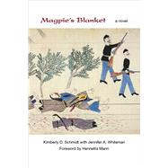 Magpie's Blanket by Schmidt, Kimberly D.; Whiteman, Jennifer A. (CON); Mann, Henrietta, 9780826356321