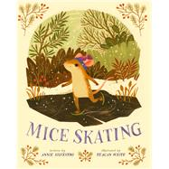 Mice Skating by Silvestro, Annie; White, Teagan, 9781454916321