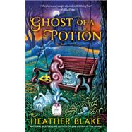Ghost of a Potion by Blake, Heather, 9780451416322