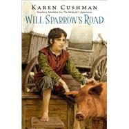 Will Sparrow's Road by Cushman, Karen, 9780544336322