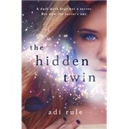 The Hidden Twin by Rule, Adi, 9781250036322