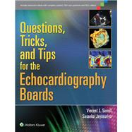 Questions, Tricks, and Tips for the Echocardiography Boards by Sorrell, Vincent L.; Jayasuriya, Sasanka, 9781451176322