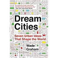 Dream Cities by Graham, Wade, 9780062196323