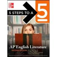 5 Steps to a 5: AP English Literature, Second Edition by Rankin, Estelle, 9780071476324