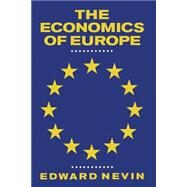 The Economics of Europe by Nevin, Edward T., 9780333516324