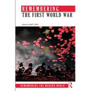 Remembering the First World War by Ziino; Bart, 9780415856324