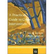 A Practical Guide To Crisis Intervention by Cavaiola, Alan; Colford, Joseph E., 9780618116324