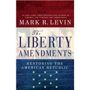 The Liberty Amendments by Levin, Mark R., 9781451606324