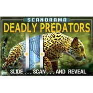 Scanorama: Deadly Predators by Claybourne, Anna, 9781626866324