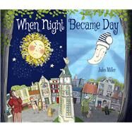 When Night Became Day by Miller, Jules, 9781629146324
