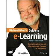 Michael Allen's Guide to E-learning by Allen, Michael W., 9781119046325