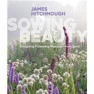 Sowing Beauty by Hitchmough, James, 9781604696325
