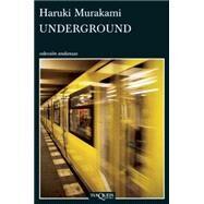Underground by Murakami, Haruki; Cordobes, Fernando; Ogihara, Yoko, 9786074216325
