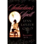 Seduction's Spell by LaFleur, Lynn, 9780061176326