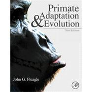 Primate Adaptation and Evolution by Fleagle, John G., 9780123786326