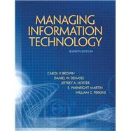 Managing Information Technology by Brown, Carol V.; DeHayes, Daniel W.; Slater, Jeffrey; Martin, Wainright E.; Perkins, William C., 9780132146326