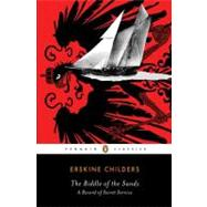 The Riddle of the Sands A Record of Secret Service by Childers, Erskine; Childers, Erskine C., 9780143106326